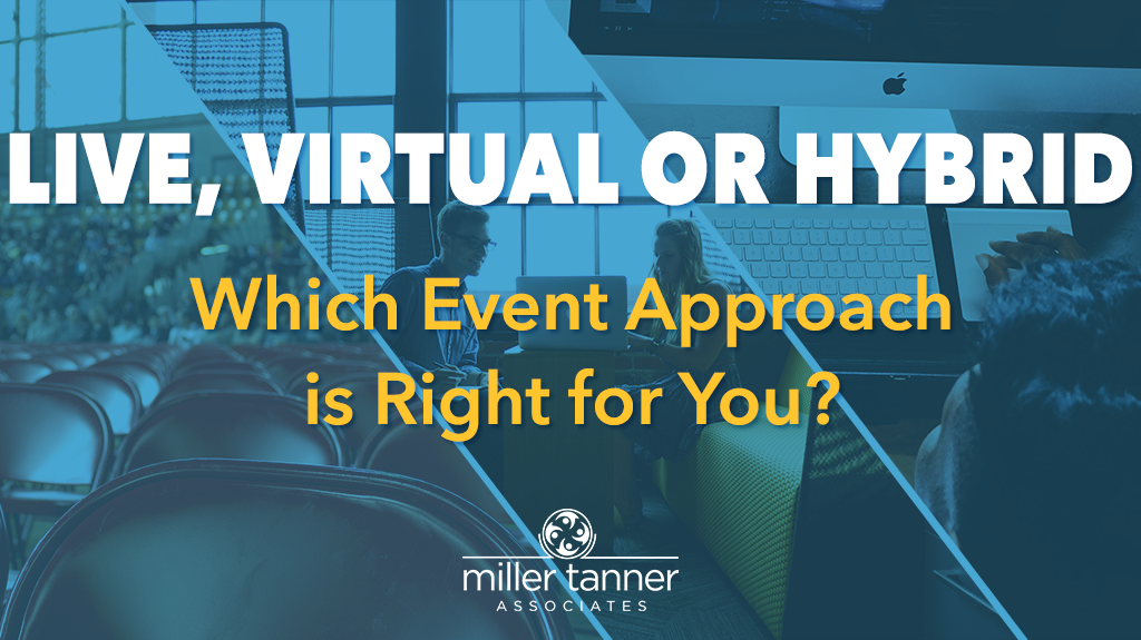 Live, Virtual, or Hybrid Meetings: Which is Right For You?
