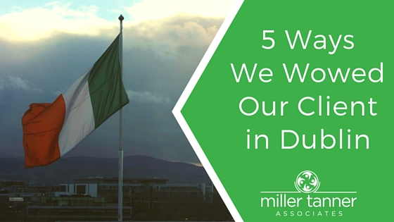 5 Ways We Wowed Our Client in Dublin