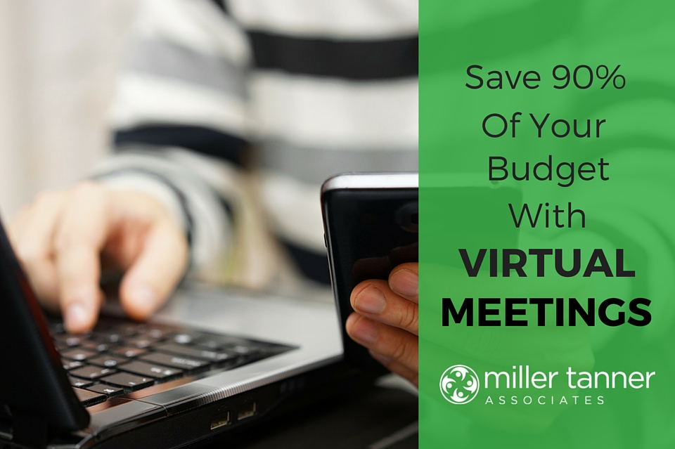 Save 90% of Your Budget With Virtual Meetings