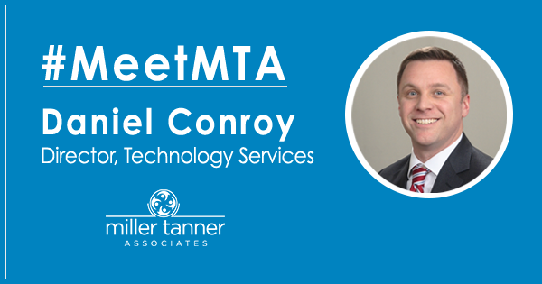 Meet Daniel Conroy, Miller Tanner's Director of Technology Services