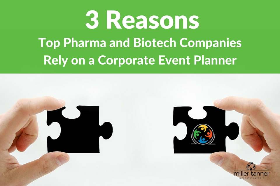 3 Reasons Top Pharma and Biotech Companies Rely on a Corporate Event Planner