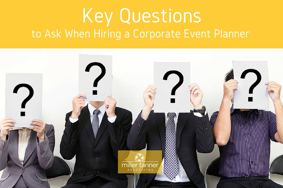 Key Questions to ask when hiring a corporate event planner