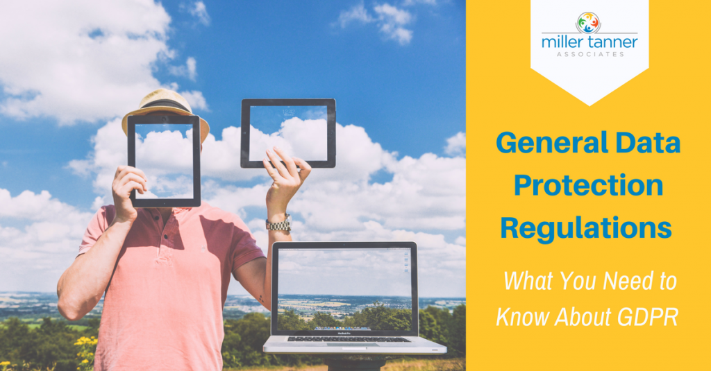 What You Need to Know About General Data Protection Regulations (GDPR)