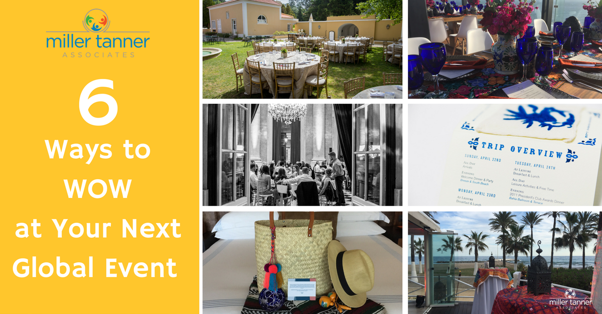 Discover 6 Great Ways to Add the WOW factor to your next global event!