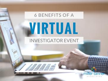 6 benefits of virtual investigator events