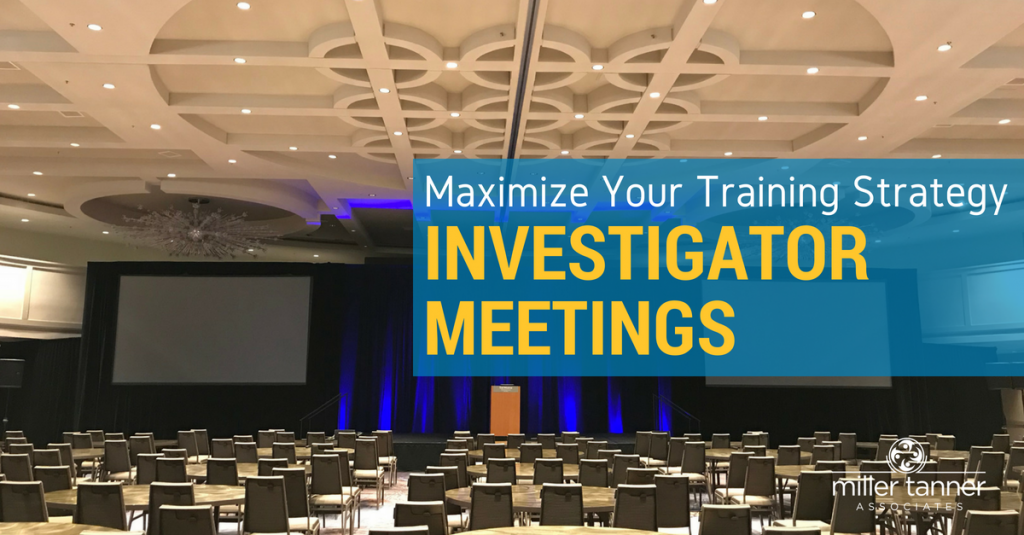 maximize your investigator meeting strategy