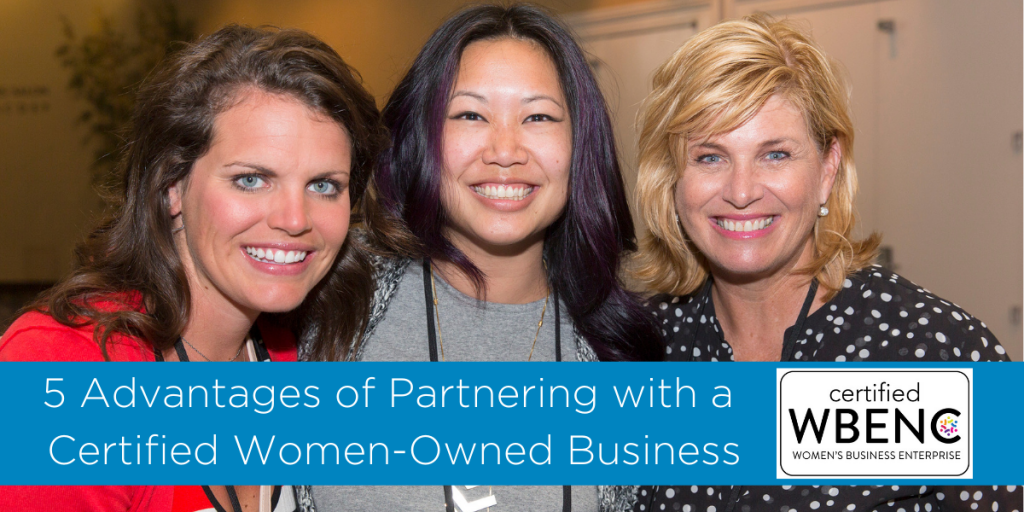 5 Advantages of Partnering with a Certified Woman-Owned Business