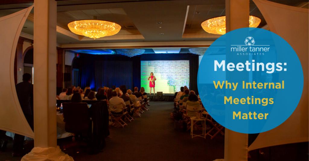 Why Internal Meetings Matter