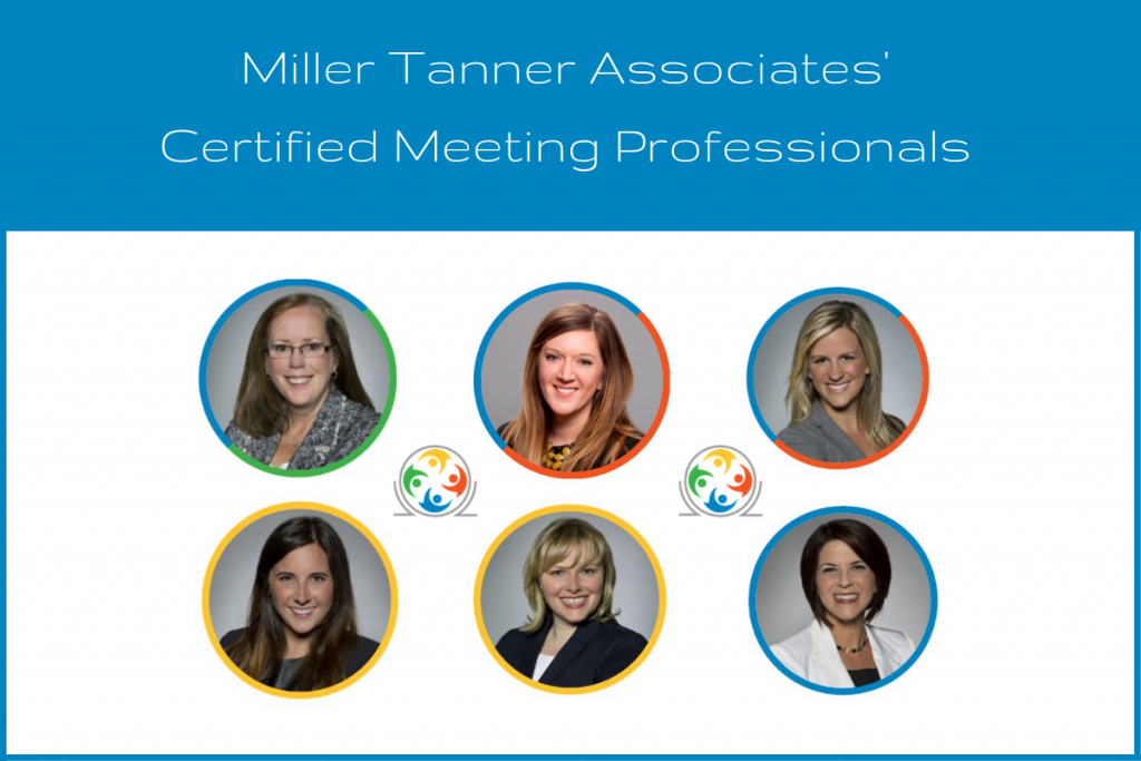 We'd like to introduce you to Miller Tanner Associates' Certified Meeting Professionals (CMP).