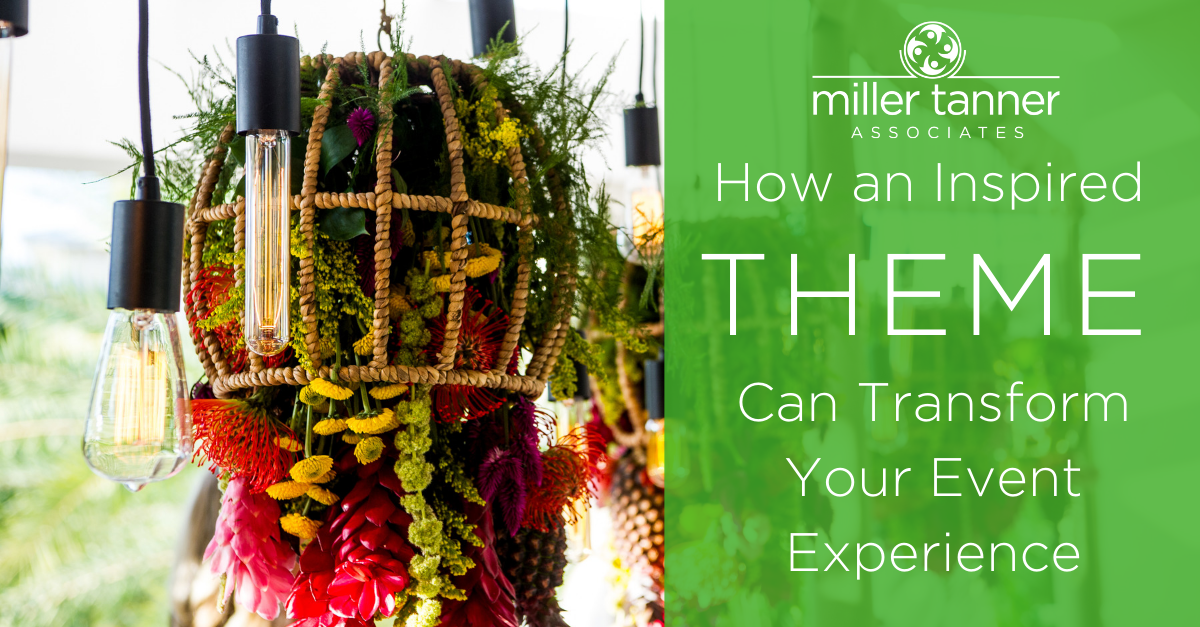 How an Inspired Theme Can Transform Your Event
